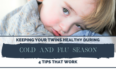 Keep Your Twins Healthy During Cold and Flu Season! 4 Ideas that Really Work
