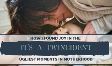 """It's A """"Twincident"""": How I Found Joy In the Ugliest Moments In Motherhood"""