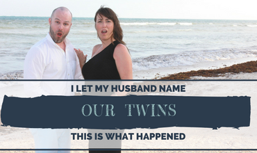 I Let My Husband Name Our Twins